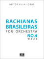 Villa Lobos Bachianas Brasileiras No.4 for Orchestra , Score and Parts