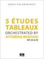 Rachmaninoff 5 Etudes-Tableaux orchestrated by Respighi - Score and Parts