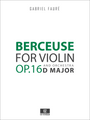 Fauré, G. - Berceuse Op.16 for Violin and Orchestra full score