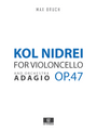Bruch, M. - Kol Nidrei Op.47, Adagio for Violoncello and Orchestra, Score and Parts.