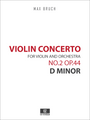 Bruch - Violin Concerto in D minor No.2 Op.44 for Violin and Orchestra, Score and Parts