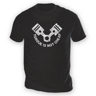Torque Is Not Cheap Mens T-Shirt