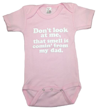 Don't Look At Me That Smell Is Coming From My Dad funny baby onesie