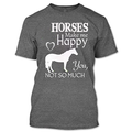 Horses Make Me Happy T Shirts
