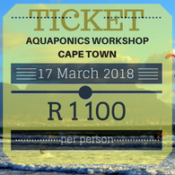 Introduction to Aquaponics Workshop Ticket - Saturday, 17 March 2018, Durbanville, Cape Town