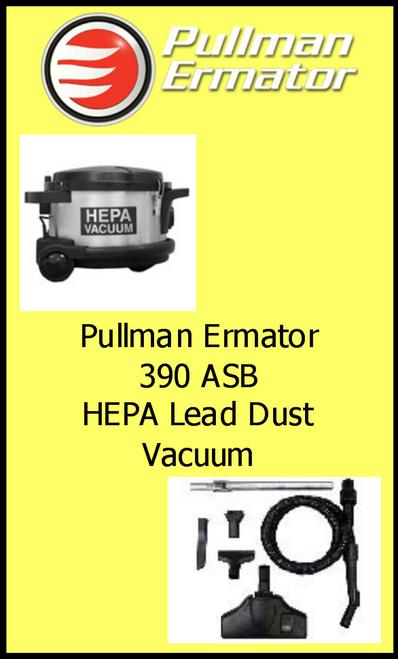Pullman Ermator 390asb HEPA Lead Dust Vacuum with tool kit