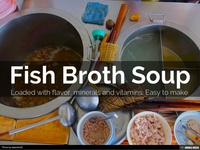 Traditional Fish Broth Soups From Around The World [SLIDE SHOW&91;