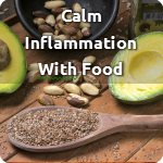 Calm Inflammation with Food