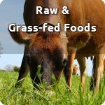 Raw and Grass-Fed Foods