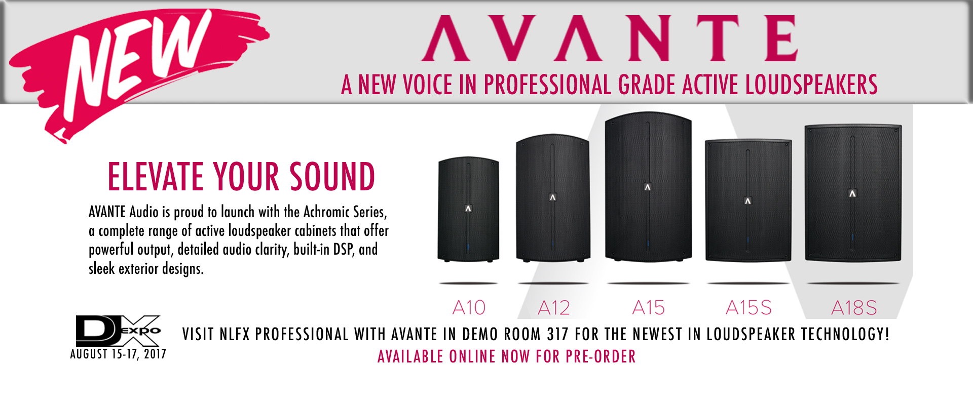 Avante - A new voice in professional grade active loudspeakers - DJExpo with NLFX Professional in Demo Room 317
