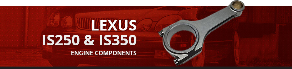 LEXUS IS250 & IS350 ENGINE COMPONENTS