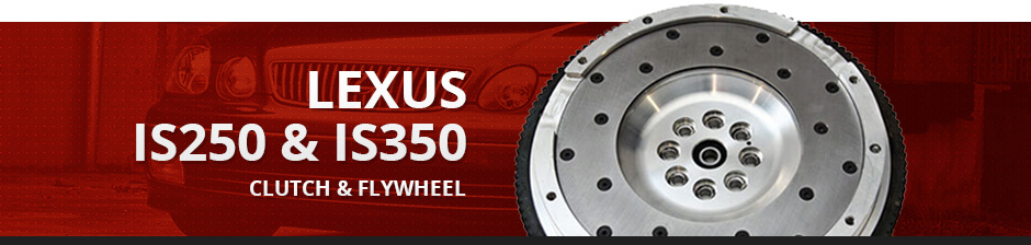 LEXUS IS250 & IS350 CLUTCH & FLYWHEEL
