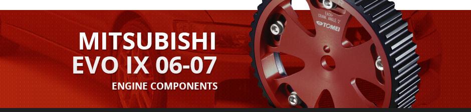 MITSUBISHI EVO IX 06-07 ENGINE COMPONENTS