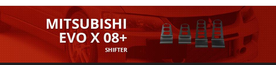 MITSUBISHI EVO X 08+ SHIFTER