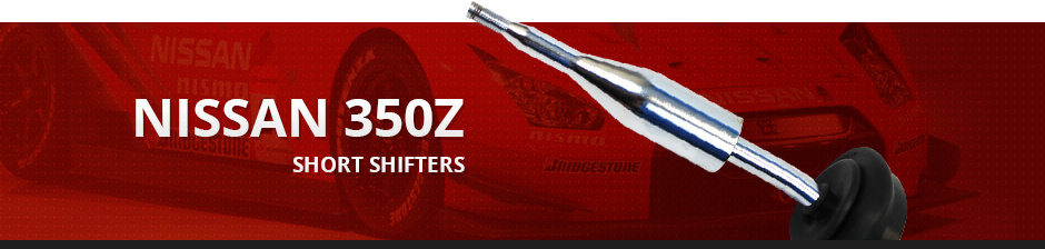NISSAN 350Z SHORT SHIFTER