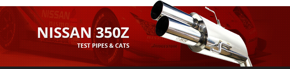 NISSAN 350Z TEST PIPES & CATS