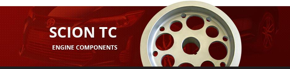SCION TC ENGINE COMPONENTS