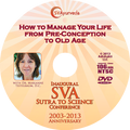 SVA Conference DVD - How to Manage Your Life from Pre-Conception to Old Age