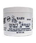 Baby Don't Be Bald Natural Hair & Scalp Nourishment 8 oz