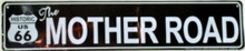 Route 66 The Mother Road Street Sign