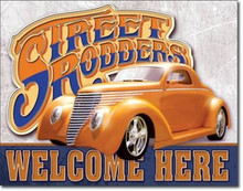 Street Rodders Welcome Here Tin Sign