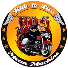 "Hog Wild ""Live To Ride"" Round Tin Sign"