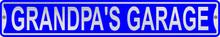 Grandpa's Garage 3 Foot X 6 Inch Street Sign