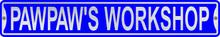 Pawpaw's Workshop 3 Foot X 6 Inch Street Sign