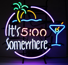 It's Five O'Clock Somewhere Neon Sign