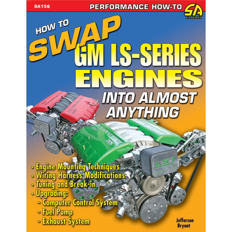how to swap gm ls series engines into almost anything book manual rh hawksmotorsports com Trailblazer Engine Wiring SBC Distributor Wiring