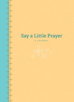 Say A Little Prayer Journal