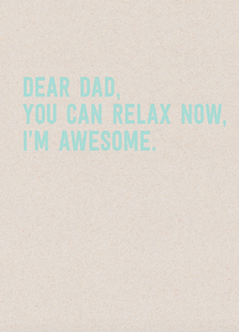 you can relax now dad | father's day card