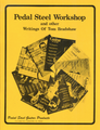 Pedal Steel Workshop and other writings of Tom Bradshaw