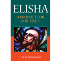Elisha: A Prophet for Our Times (Krummacher)