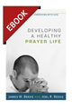 Developing a Healthy Prayer Life - EBOOK (Beeke)