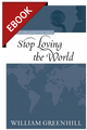 Stop Loving the World - Puritan Treasures for Today - EBOOK (Greenhill)
