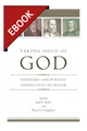 Taking Hold of God: Reformed and Puritan Prespectives on Prayer - EBOOK