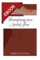 Triumphing Over Sinful Fear - Puritan Treasures for Today - EBOOK