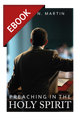 Preaching in the Holy Spirit - EBOOK (Martin)
