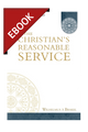 The Christian's Reasonable Service - EBOOK (Brakel)