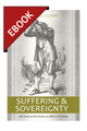 Suffering and Sovereignty: John Flavel and the Puritans on Afflictive Providence - EBOOK (Cosby)