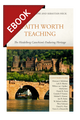 A Faith Worth Teaching: The Heidelberg Catechism's Enduring Heritage - EBOOK (Payne & Heck, eds.)