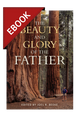 The Beauty and Glory of the Father - EBOOK (Beeke, ed.)
