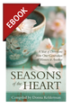 Seasons of the Heart: A Year of Devotions from One Generation of Women to Another - EBOOK (Kelderman, ed.)