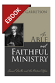 An Able and Faithful Ministry: Samuel Miller and the Pastoral Office - EBOOK (Garretson)
