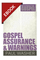 Gospel Assurance and Warnings - EBOOK (Washer)