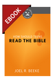 How Should Teens Read the Bible? (Cultivating Biblical Godliness Series) - EBOOK (Beeke)