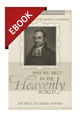 May We Meet in the Heavenly World: The Piety of Lemuel Haynes - Profiles in Reformed Spirituality - EBOOK (Anyabwile, ed.)