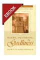 Trading and Thriving in Godliness: The Piety of George Swinnock - Profiles in Reformed Spirituality - EBOOK (Yuille, ed.)