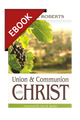 Union and Communion with Christ - EBOOK